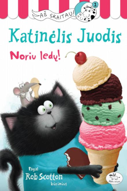 Katinėlis Juodis. Noriu ledų! | Laura Driscoll