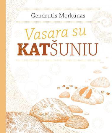 Vasara su Katšuniu | Gendrutis Morkūnas