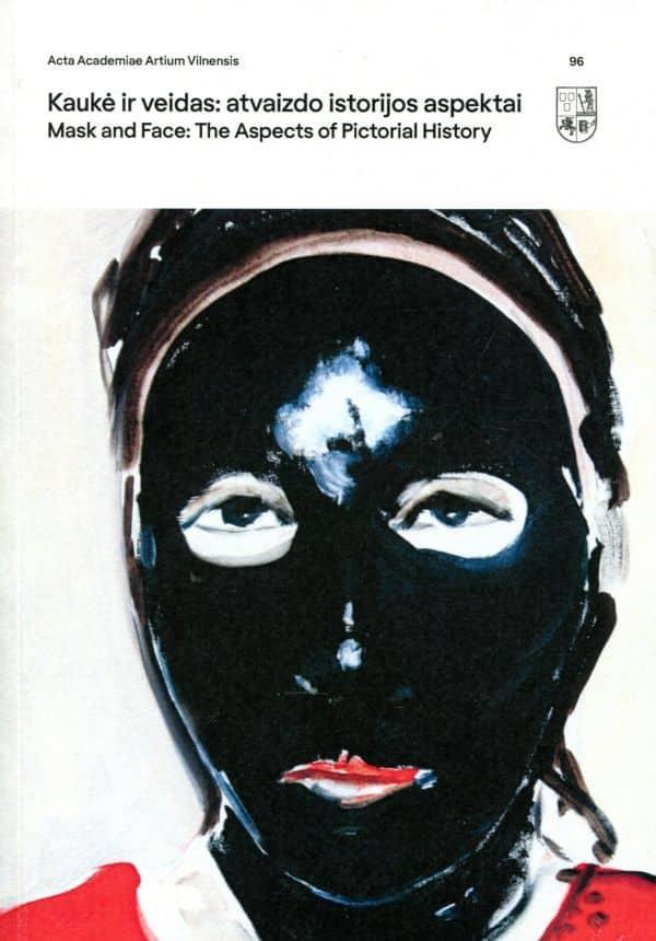 Kaukė ir veidas: atvaizdo istorijos ir teorijos aspektai   Tojana Račiūnaitė