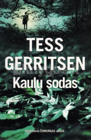 Kaulų sodas (2-as leidimas) | Tess Gerritsen