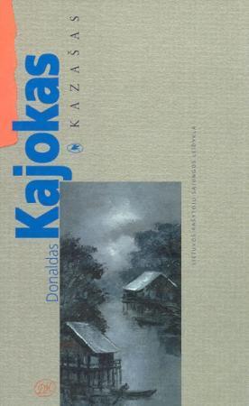 Kazašas | Donaldas Kajokas
