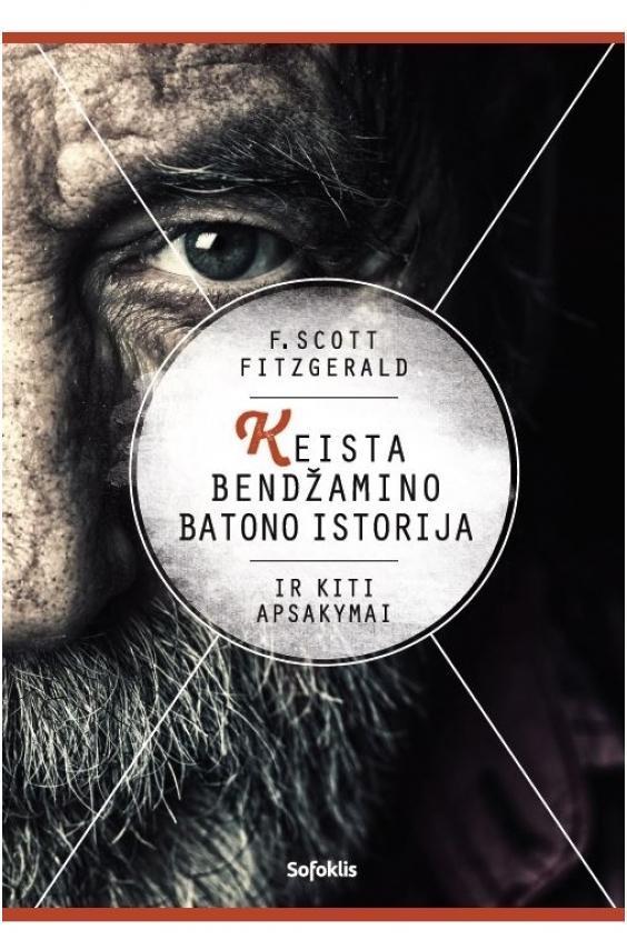 Keista Bendžamino Batono istorija ir kiti apsakymai | Francis Scott Fitzgerald