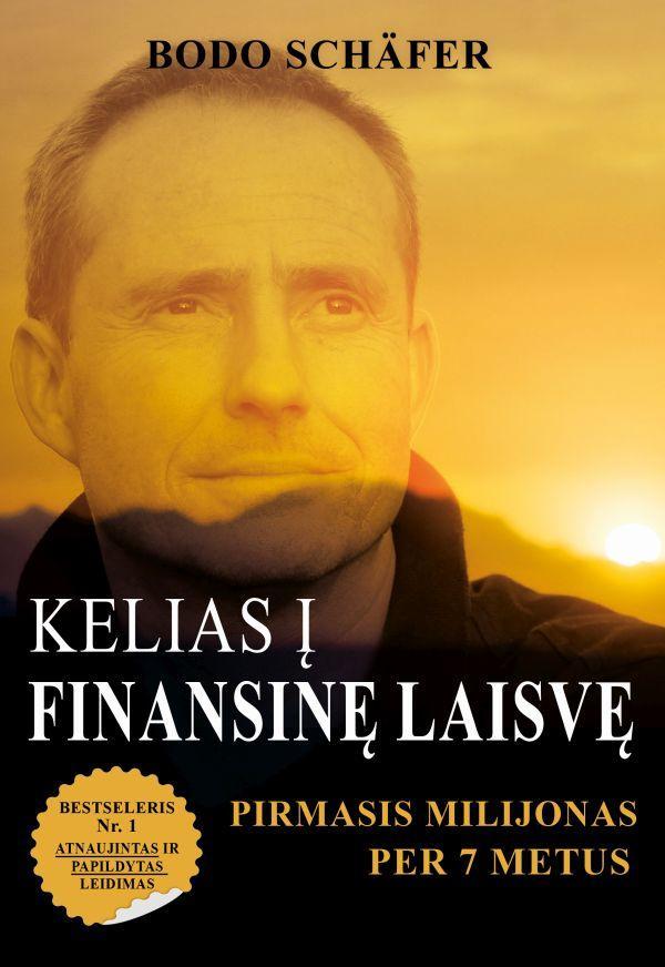 Kelias į finansinę laisvę. Pirmasis milijonas per 7 metus | Bodo Schafer