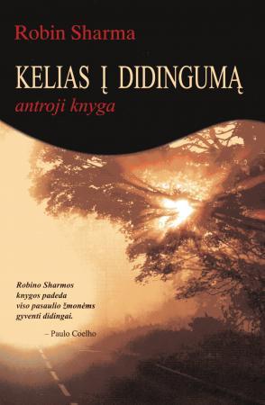Kelias į didingumą (antroji knyga) | Robin Sharma