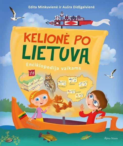 Kelionė po Lietuvą. Enciklopedija vaikams | Asta Rastauskienė, Aušra Didžgalvienė, Edita Minkuvienė, Marius Zavadskis