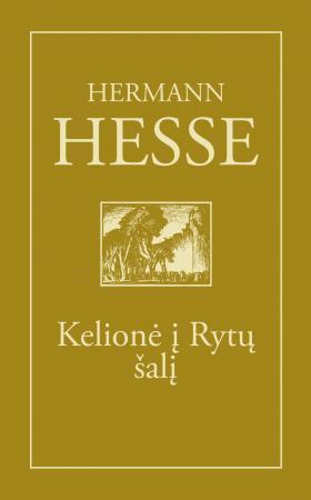 Kelionė į Rytų šalį | Hermann Hesse