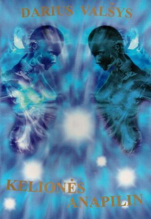 Kelionės anapilin | Darius Valšys
