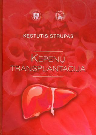 Kepenų transplantacija | Kęstutis Strupas