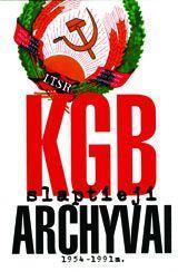 KGB slaptieji archyvai 1954 - 1991 m. | Sud. Kristina Burinskaitė ir Lina Okuličiūtė