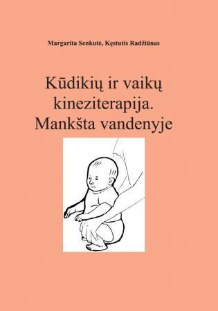 Kūdikių ir vaikų kineziterapija. Mankšta vandenyje | Kęstutis Radžiūnas, Margarita Senkutė