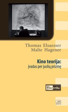 Kino teorija: įvadas per juslių prizmę | Thomas Elsaesser, Malte Hagener
