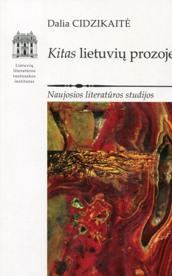 Kitas lietuvių prozoje | Sud. Dalia Cidzikaitė