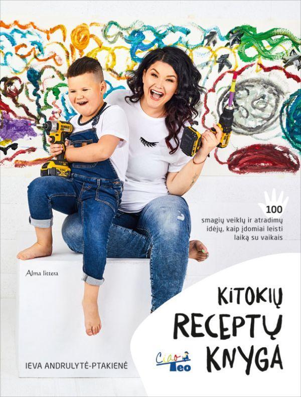 Kitokių receptų knyga | Ieva Andrulytė-Ptakienė