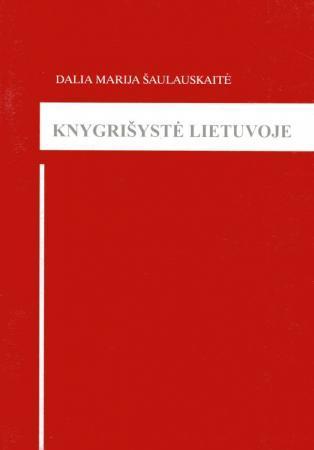 Knygrišystė Lietuvoje | Dalia Marija Šaulauskaitė