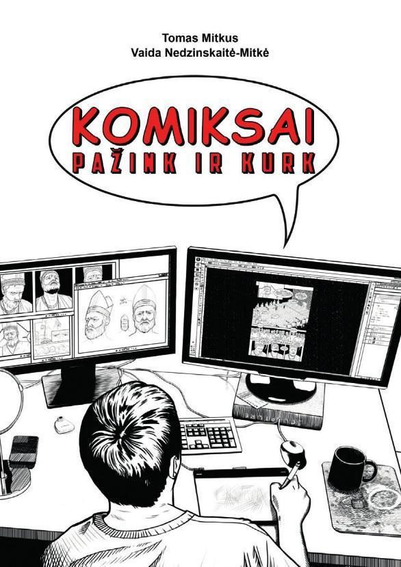 Komiksai: pažink ir kurk | Tomas Mitkus, Vaida Nedzinskaitė-Mitkė