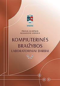 Kompiuterinės braižybos laboratoriniai darbai   Pranas Kumpikas, Algimantas Vasylius