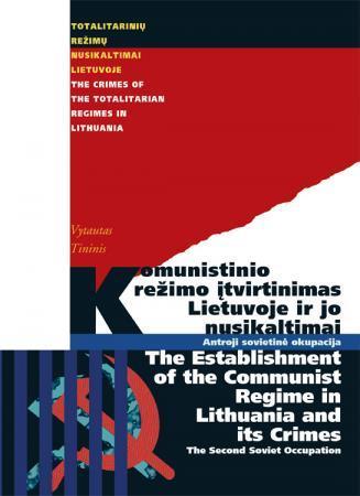 Komunistinio režimo įtvirtinimas Lietuvoje ir jo nusikaltimai. Antroji sovietinė okupacija | V.Tininis