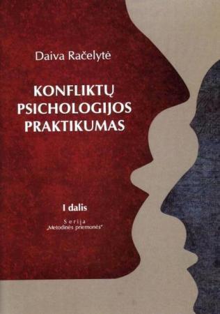 Konfliktų psichologijos praktikumas, I dalis   Daiva Račelytė