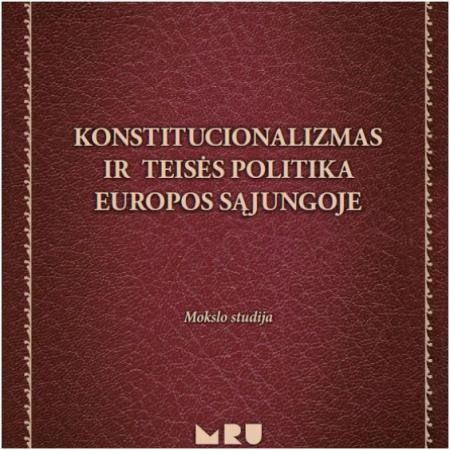 Konstitucionalizmas ir teisės politika Europos Sąjungoje | Irmantas Baltūsis, Jolita Baltūsienė, Darijus Beinoravičius ir kt.