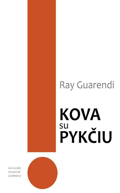 Kova su pykčiu. Praktiniai sprendimai | Ray Guarendi