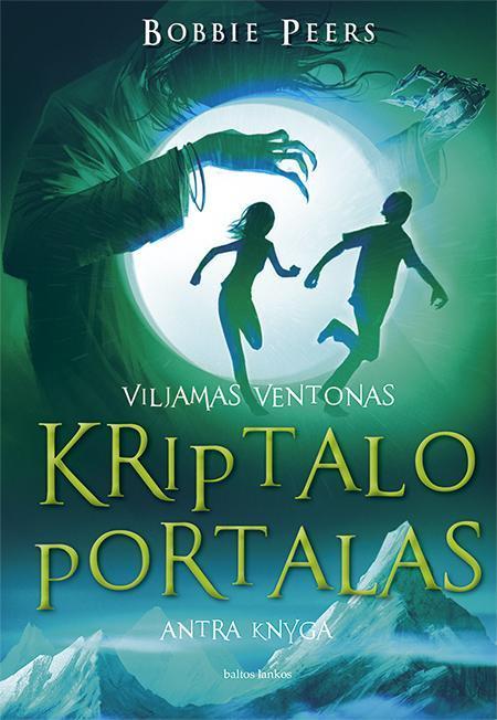 Viljamas Ventonas 2. Kriptalo portalas | Bobbie Peers