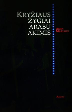 Kryžiaus žygiai arabų akimis | Amin Maalouf