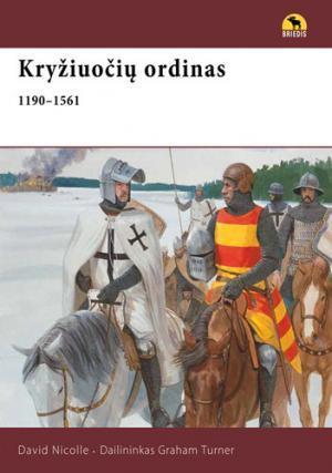Kryžiuočių ordinas 1190–1561 m. | David Nicolle, Graham Turner