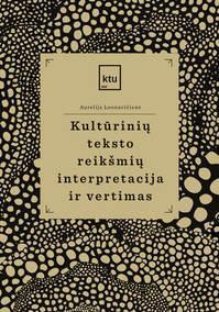Kultūrinių teksto reikšmių interpretacija ir vertimas   Aurelija Leonavičienė