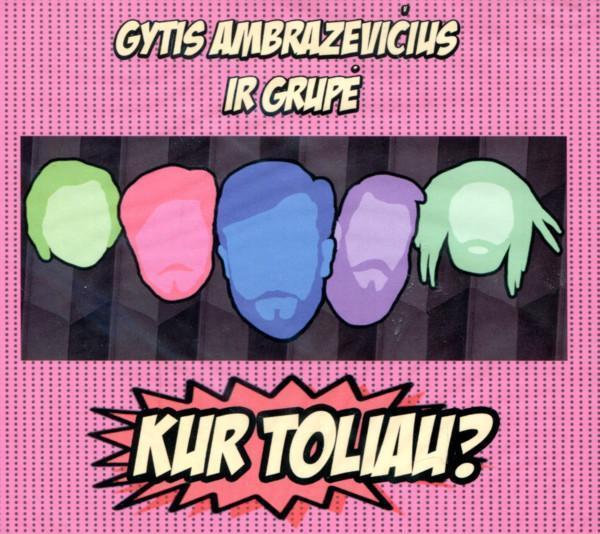 Gytis Ambrazevičius ir Grupė. Kur toliau? (CD) |