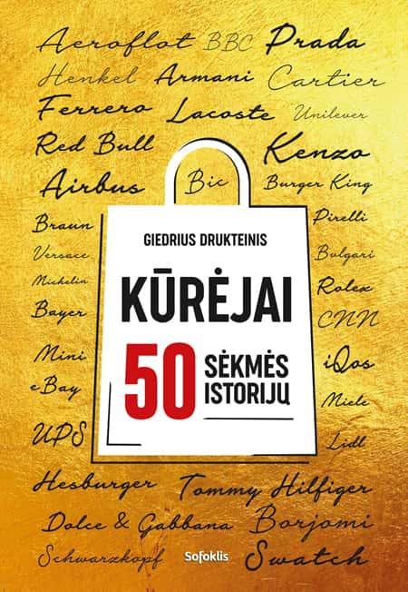 Kūrėjai: 50 sėkmės istorijų | Giedrius Drukteinis