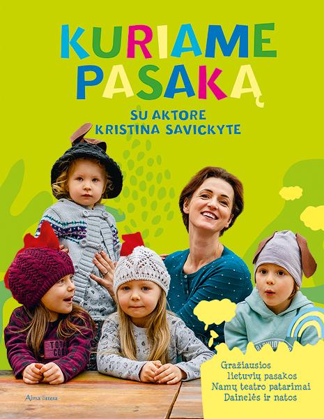 Kuriame pasaką su aktore Kristina Savickyte   Kristina Savickytė-Damanskienė