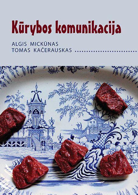 Kūrybos komunikacija | Algis Mickūnas, Tomas Kačerauskas
