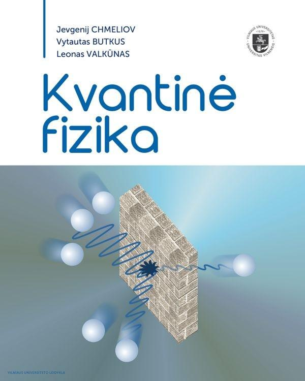 Kvantinė fizika   Jevgenij Chmeliov, Leonas Valkūnas, Vytautas Butkus