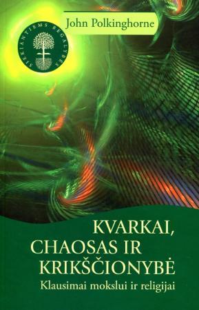 Kvarkai, chaosas ir krikščionybė (serija