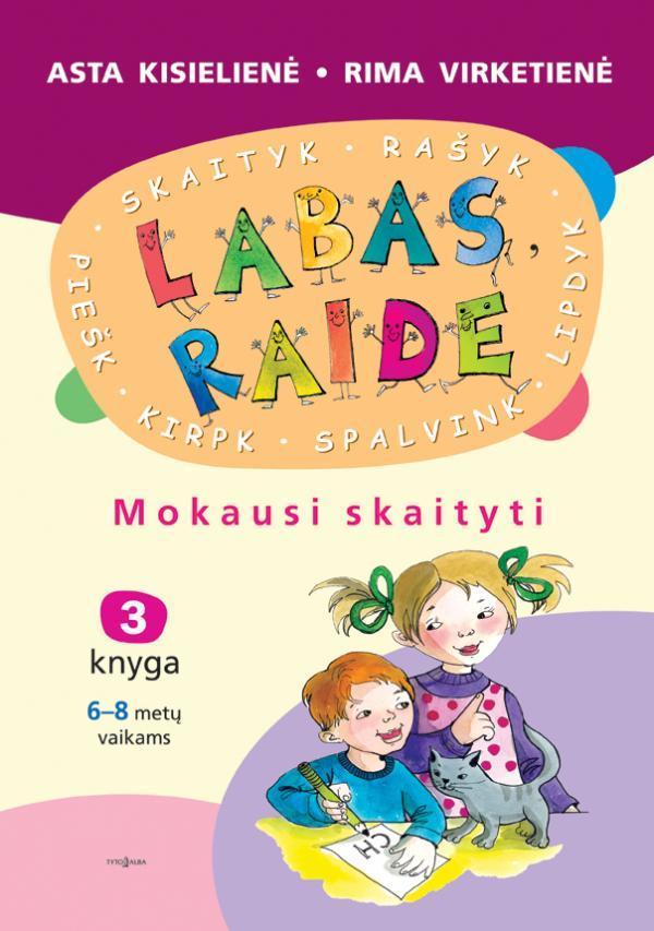 Labas, raide. Mokausi skaityti (3 knyga) | Asta Kiselienė, Rima Virketienė