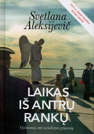 Laikas iš antrų rankų: gyvenimas ant socializmo griuvėsių | Svetlana Aleksijevič