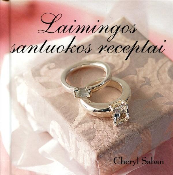 Laimingos santuokos receptai | Cheryl Saban