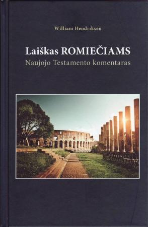 Laiškas Romiečiams. Naujojo testamento komentaras | William Hendriksen