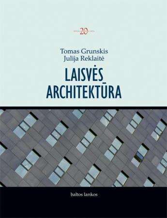 Laisvės architektūra | Tomas Grunskis, Julija Reklaitė