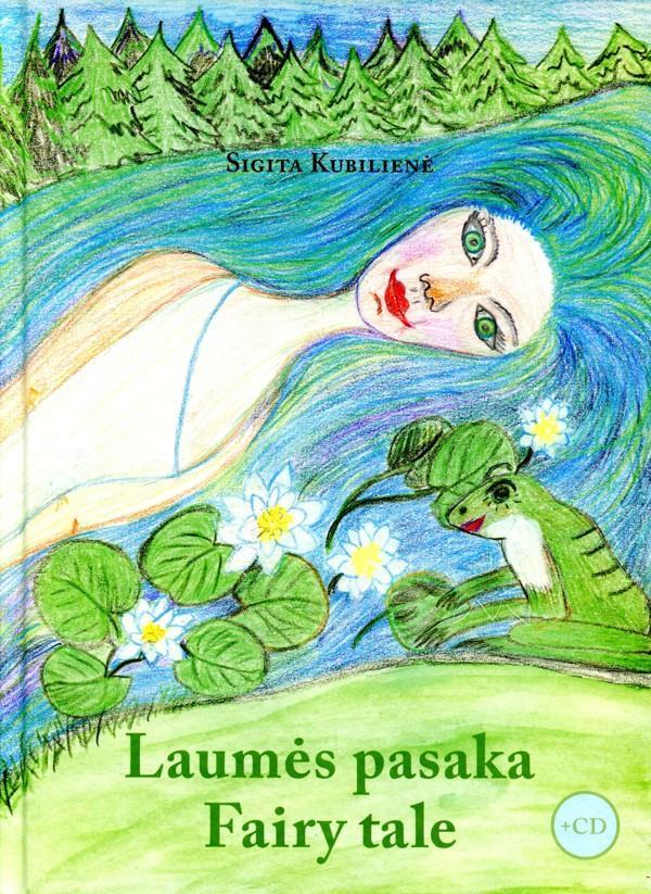 Laumės pasaka (su CD) | Sigita Kubilienė