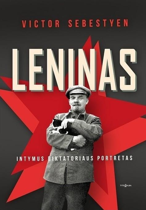 Leninas. Intymus diktatoriaus portretas | Victor Sebestyen