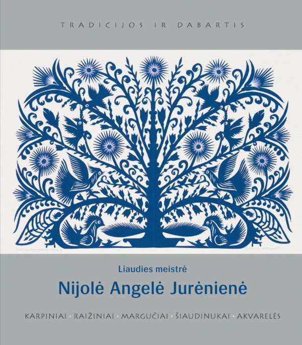 Liaudies meistrė Nijolė Angelė Jurėnienė: karpiniai, raižiniai, margučiai, šiaudinukai, akvarelės | Sud. Violeta Dubnikienė