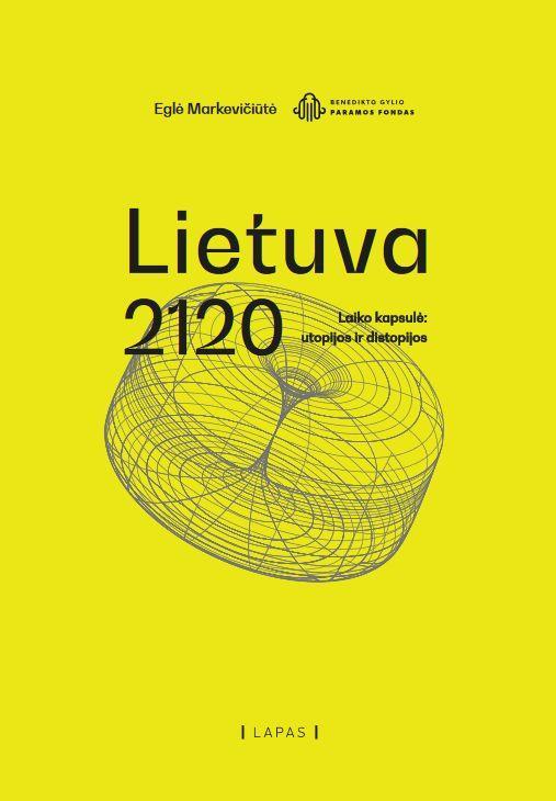 Lietuva 2120 | Eglė Markevičiūtė