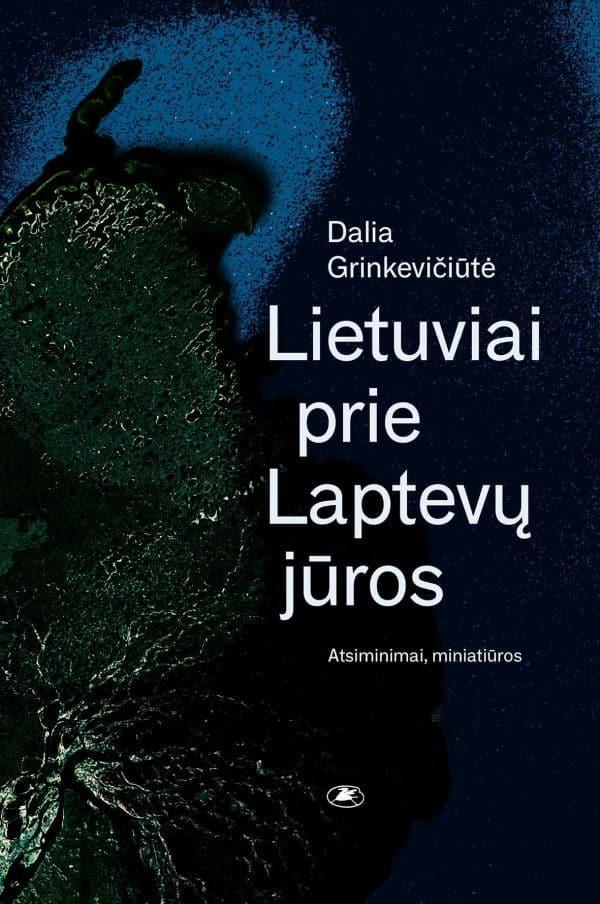 Lietuviai prie Laptevų jūros | Dalia Grinkevičiūtė