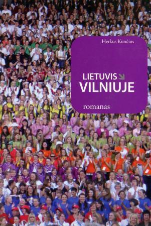 Lietuvis Vilniuje | Herkus Kunčius