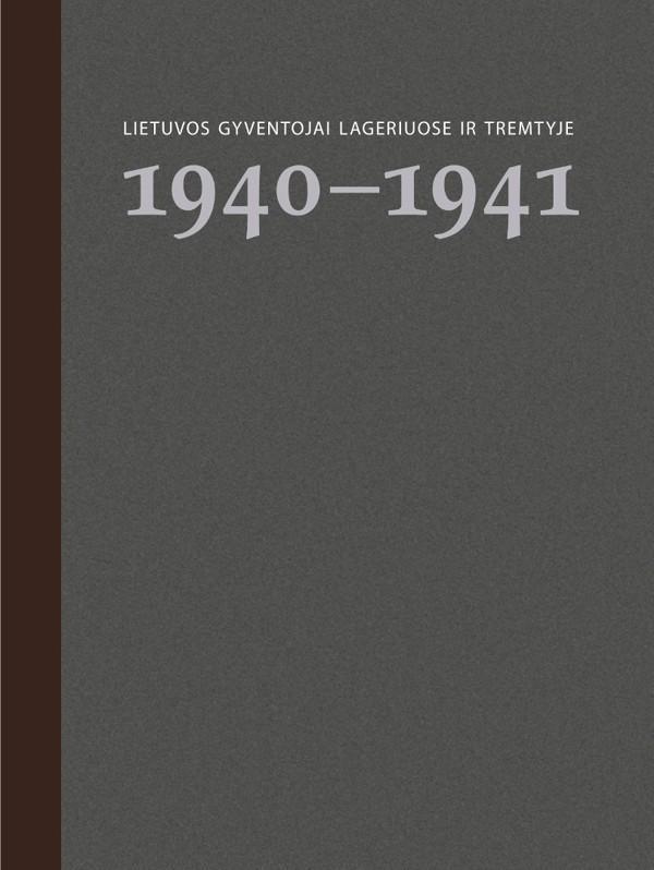 Lietuvos gyventojai lageriuose ir tremtyje. 1 knyga. 1940-1941 | Parengė Virginija Rudienė