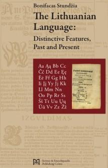 The Lithuanian Language: Distinctive Features, Past and Present | Bonifacas Stundžia