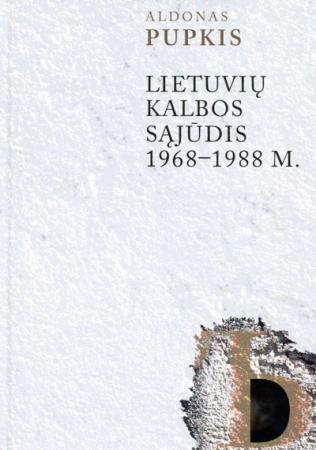 Lietuvių kalbos sąjūdis 1968-1988 m.   Aldonas Pupkis