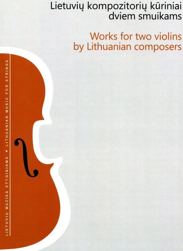 Lietuvių kompozitorių kūriniai dviem smuikams | Lithuanian composers' works for two violins |