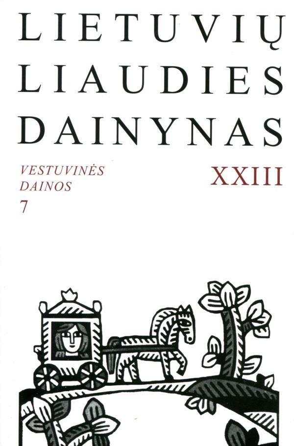 Lietuvių liaudies dainynas, XXIII tomas. Vestuvinės dainos (7) (su CD)   Vilma Daugirdaitė